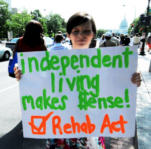 Independent Living Makes $ Sense Rehab Act 2013 Protest Sign