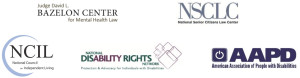 Logos - Bazelon Center - National Senior Citizens Law Center - National Council on Independent Living - National Disability Rights Network - American Association of People with Disabilities
