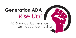 Generation ADA: Rise Up! 2015 Annual Conference on Independent Living (Image: red power fist outlined by a black circle)