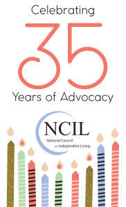 35th Anniversary Logo: NCIL – National Council on Independent Living. Celebrating 35 Years of Advocacy. Graphic features party candles.